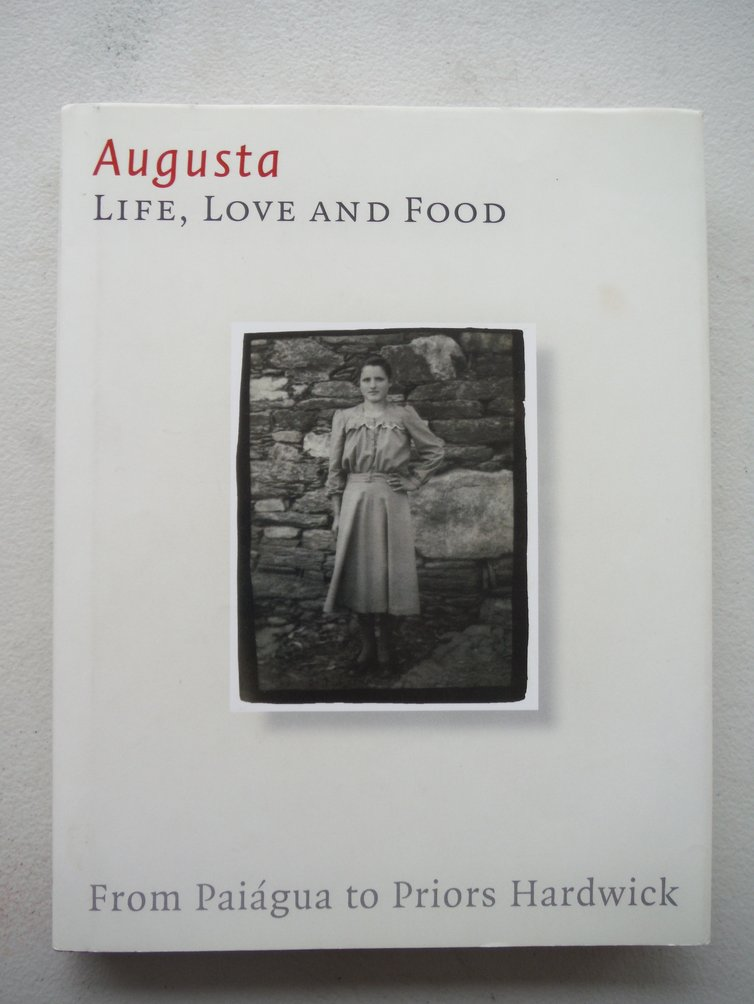 Augusta. Life, Love and Food: From Paiagua to Priors Hardwick
