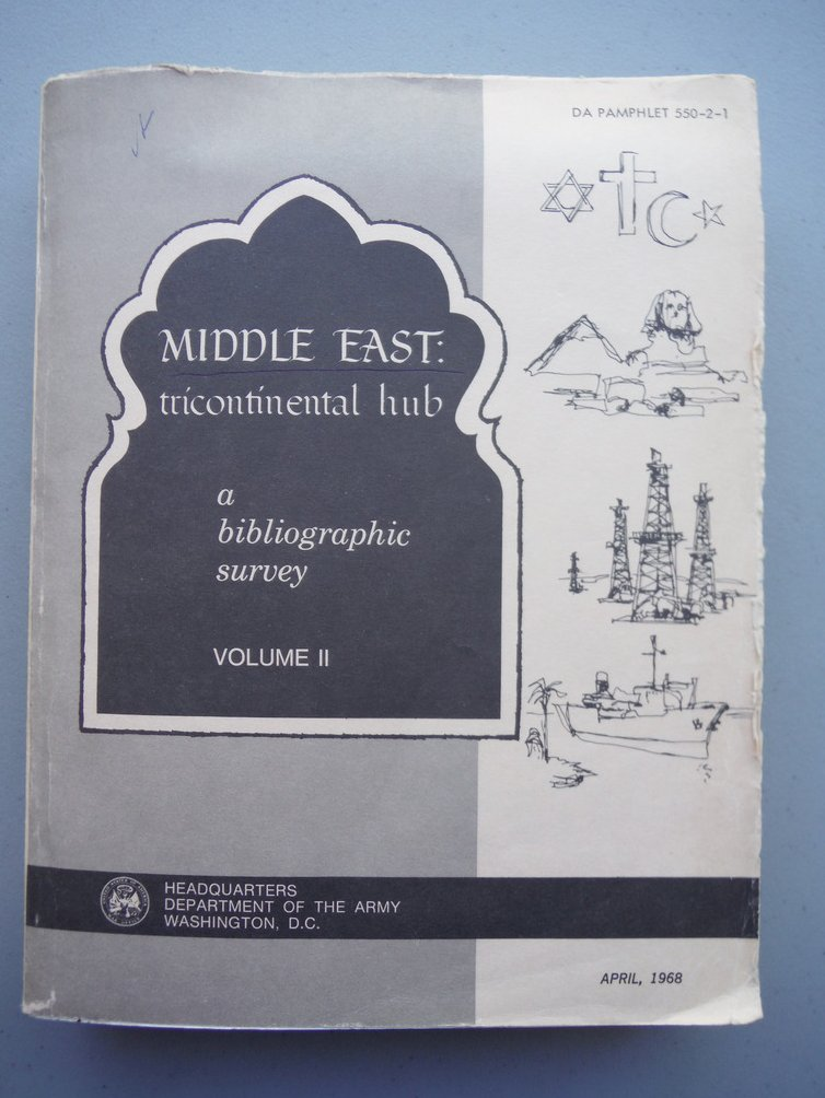 Middle East: Tricontinental Hub, a Bibliographic Survey, Volume II (Da Pamphlet
