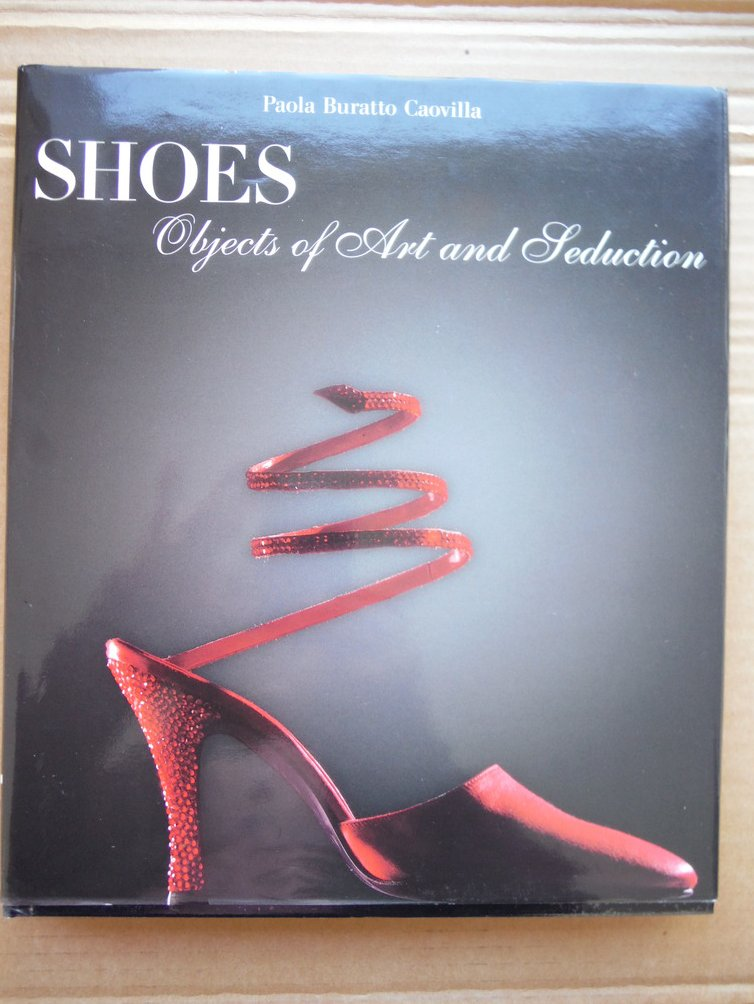 Shoes: Objects of Art and Seduction