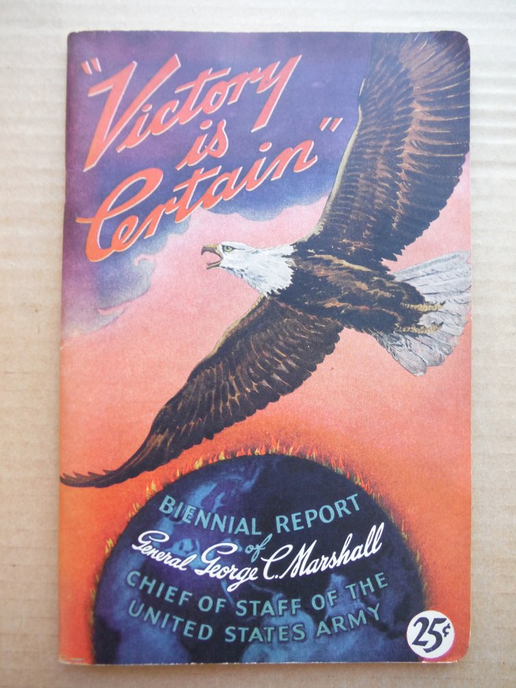 Image 0 of Victory is Certain Being the Biennial Report of the Chief of Staff of the U. S.