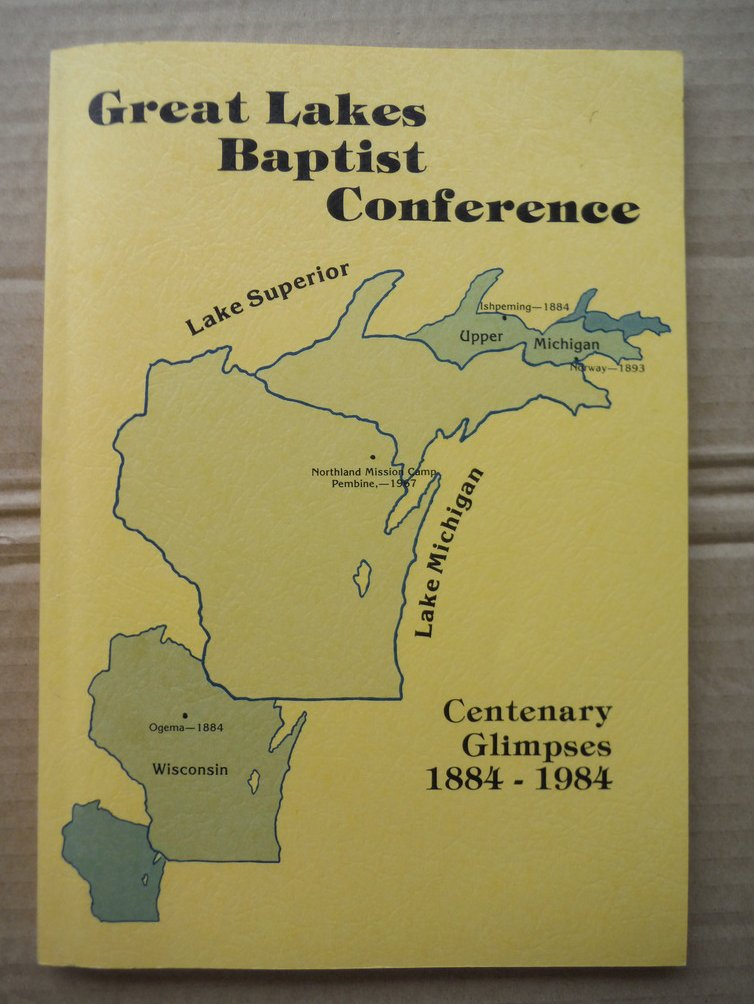 Great Lakes Baptist Conference Centenary Glimpses 1884 - 1984