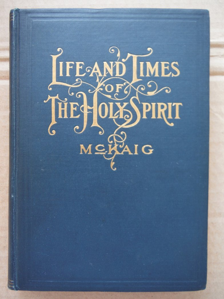 Life and Times of the Holy Spirit Volume I