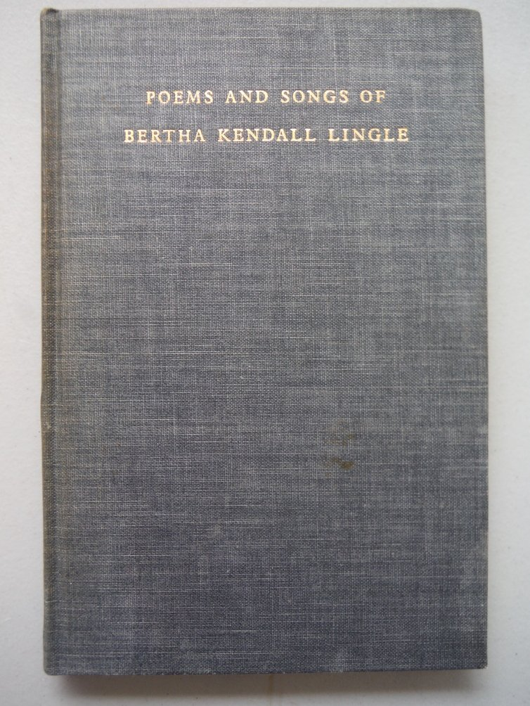 Image 0 of Poems and Songs of Bertha Kendall Lingle