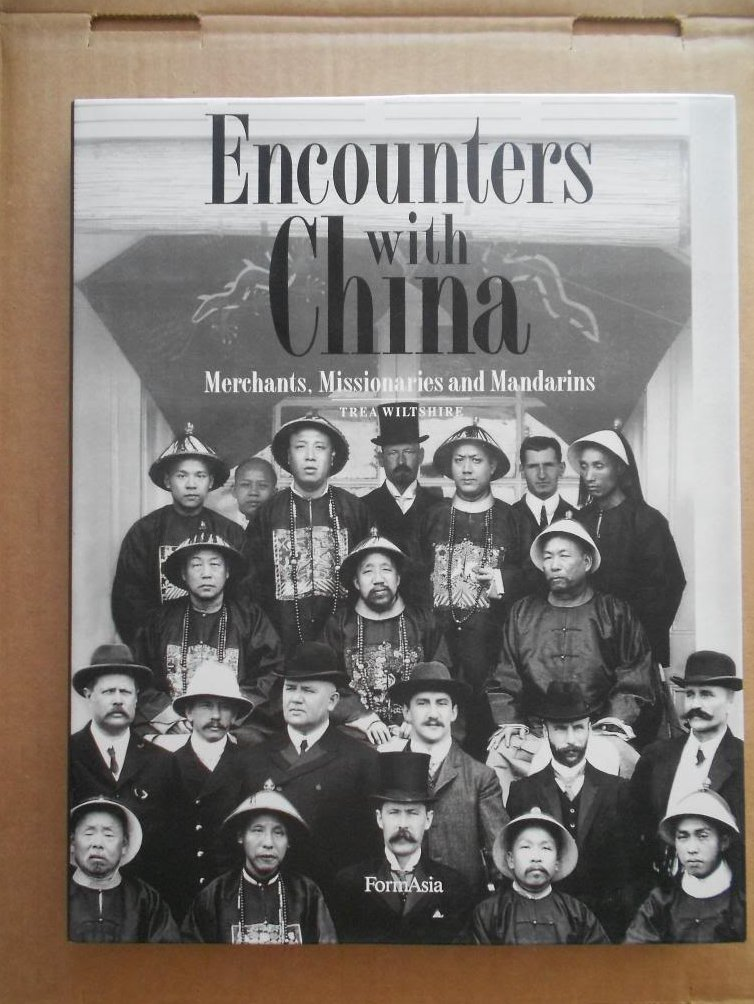 Encounters With China: Merchants, Missionaries & Mandarins