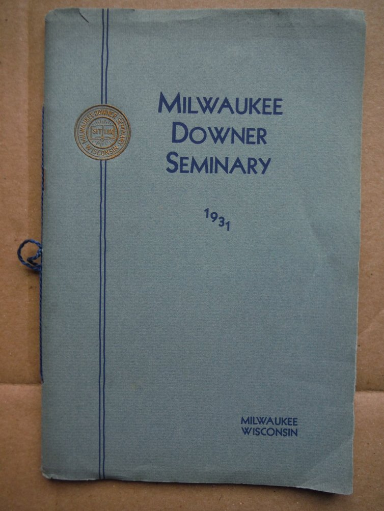 Image 0 of Milwaukee Downer Seminary  A Prepatory School for Girls 1931 -1932