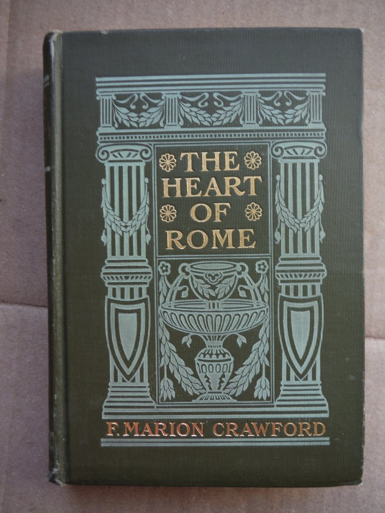 The Heart Of Rome, A Tale Of The Lost Water - 1st US Edition
