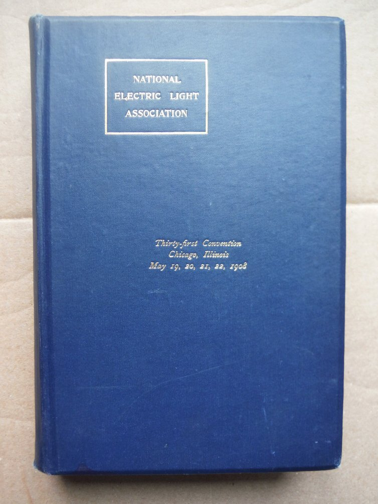 Image 0 of National Electric Light Association Thirty-First Convention  Volume I  Papers, R