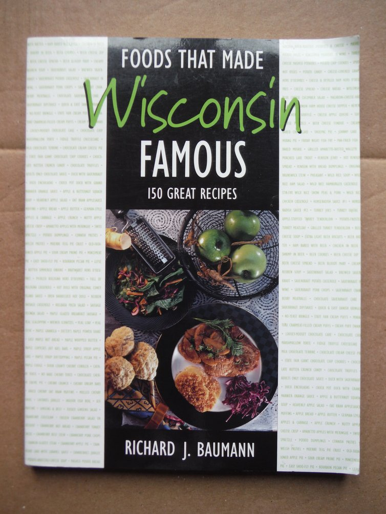 Image 0 of Foods That Made Wisconsin Famous 150 Great Recipes