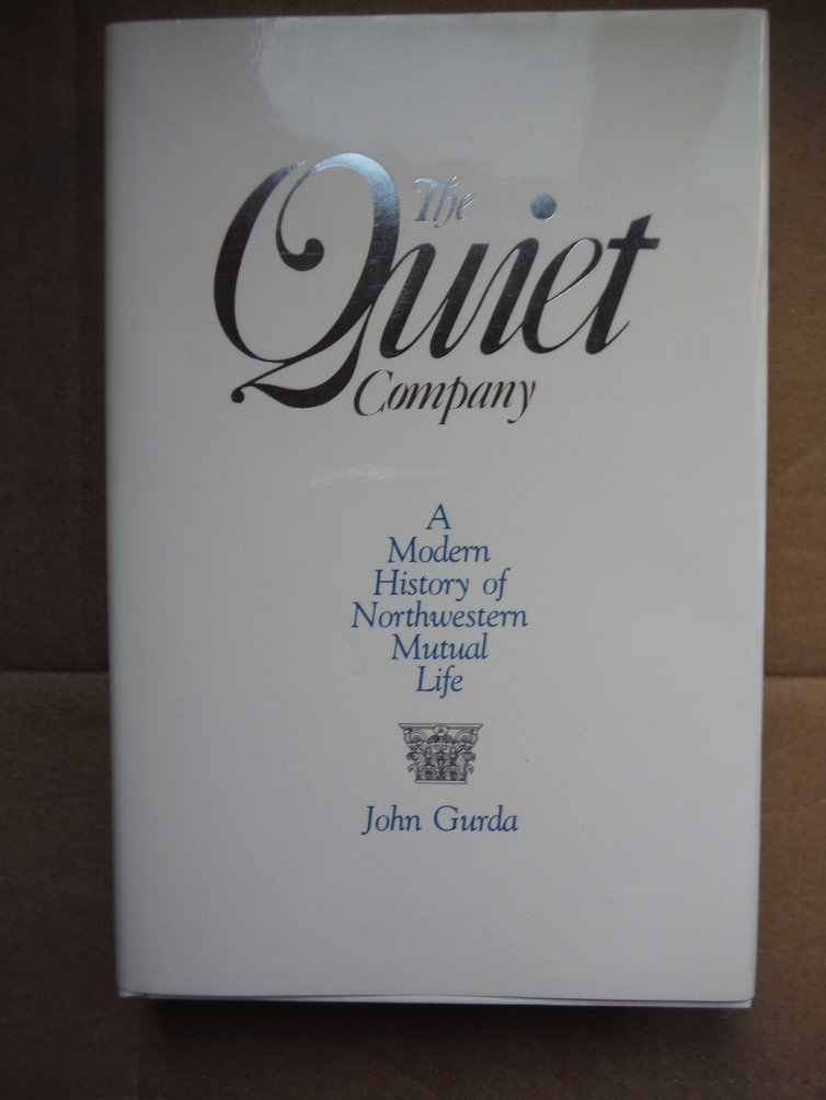 Image 0 of The Quiet Company: A Modern History of Northwestern Mutual Life