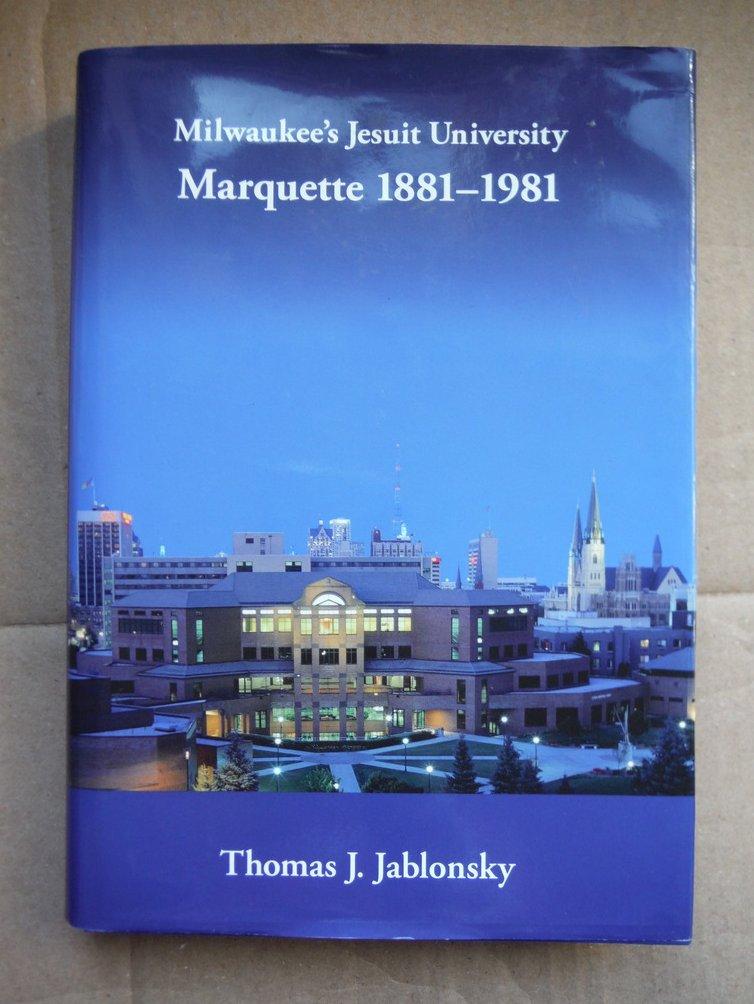 Image 0 of Milwaukee's Jesuit University: Marquette, 1881-1981  (Urban Life Series)
