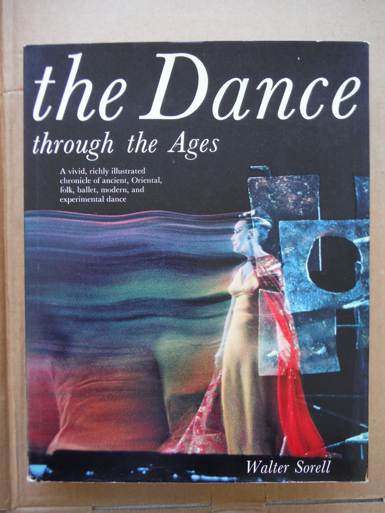 The Dance Through The Ages, A Vivid, Richly Illustrated Chronicle Of Ancient, Or