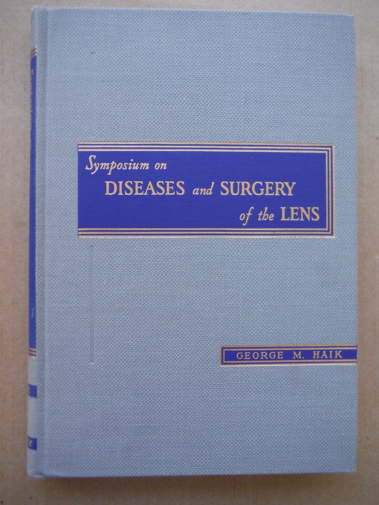Image 0 of Symposium on diseases and surgery of the lens. Associate editor Elizabeth M. McF