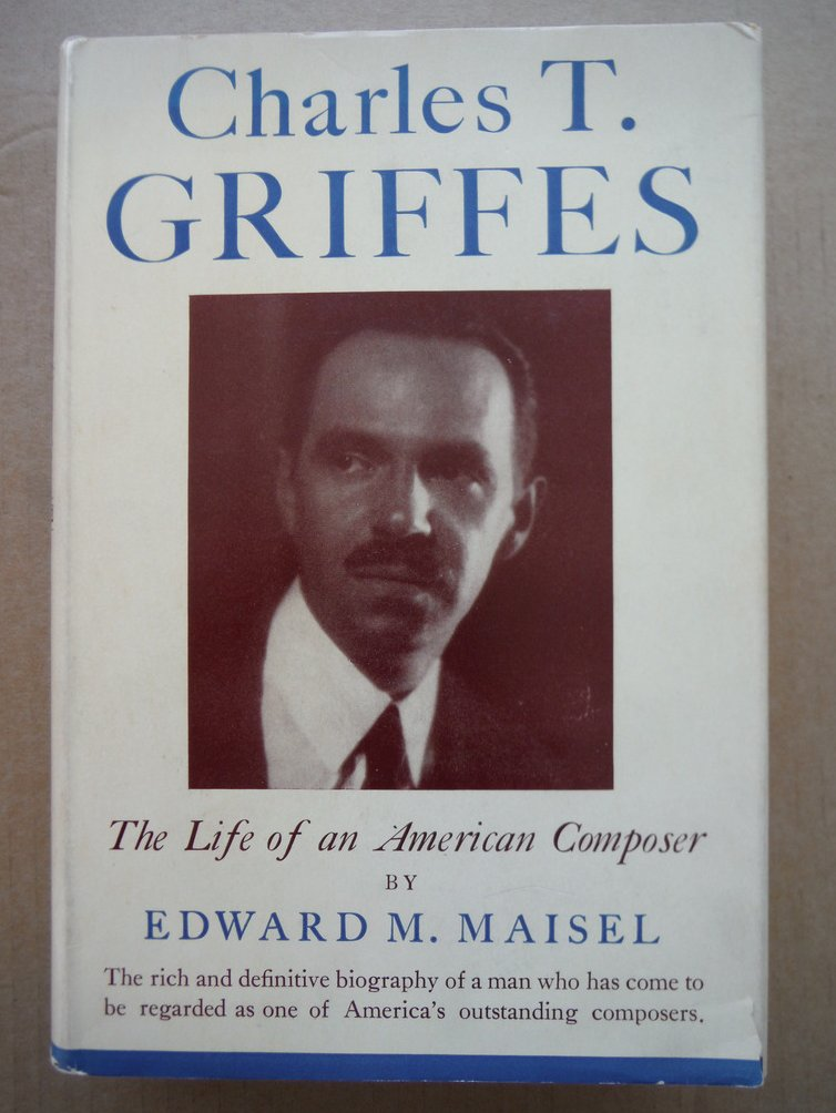 Charles T. Griffes The Life of an American Compoer