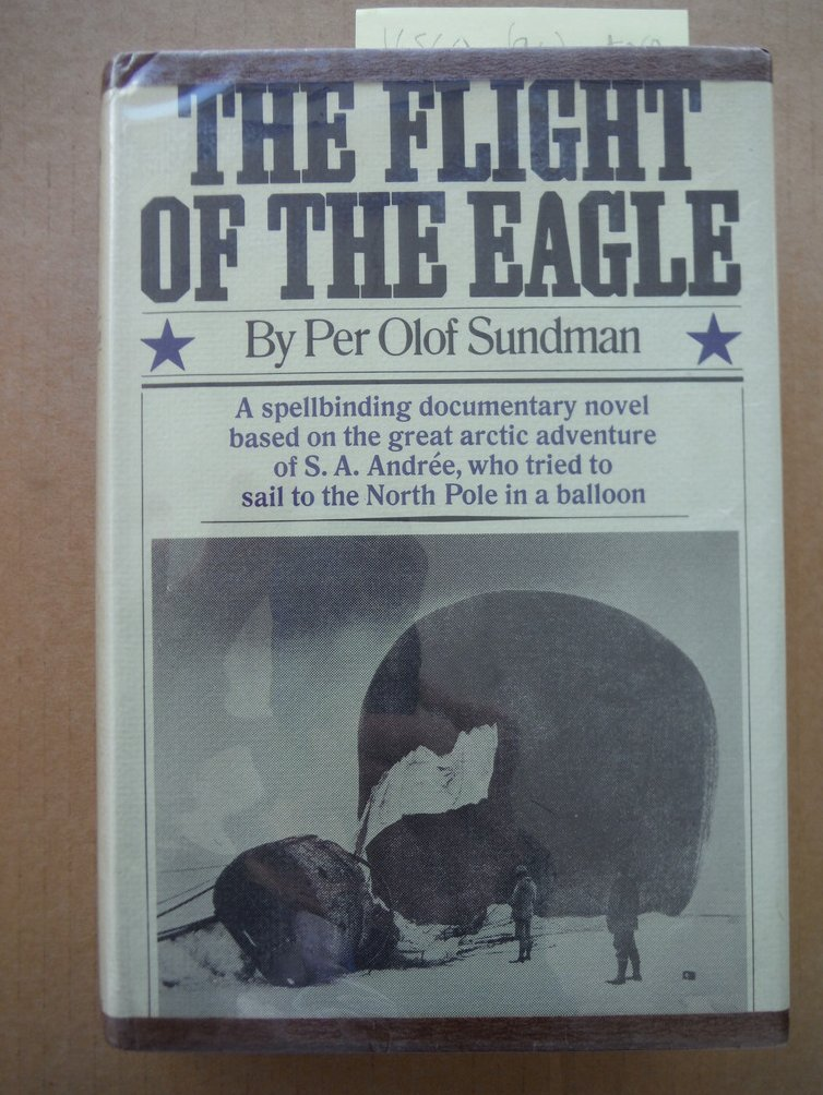 Image 0 of THE FLIGHT OF THE EAGLE A Spellbinding Documentary Novel Based on the Great Arct