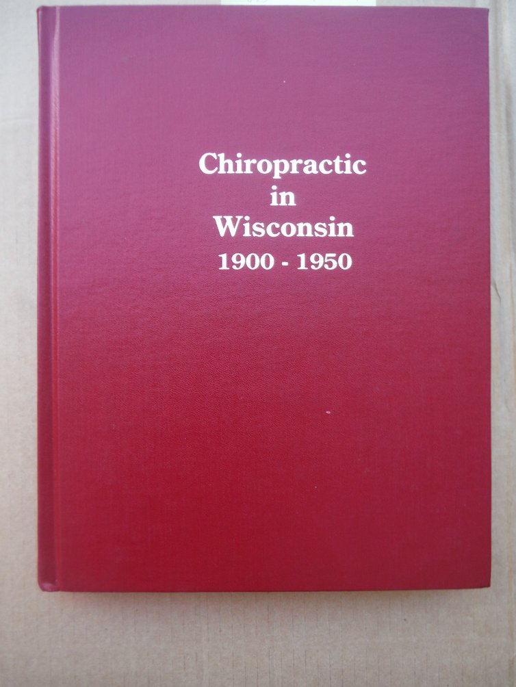 History of Chiropractic in Wisconsin 1900-1950