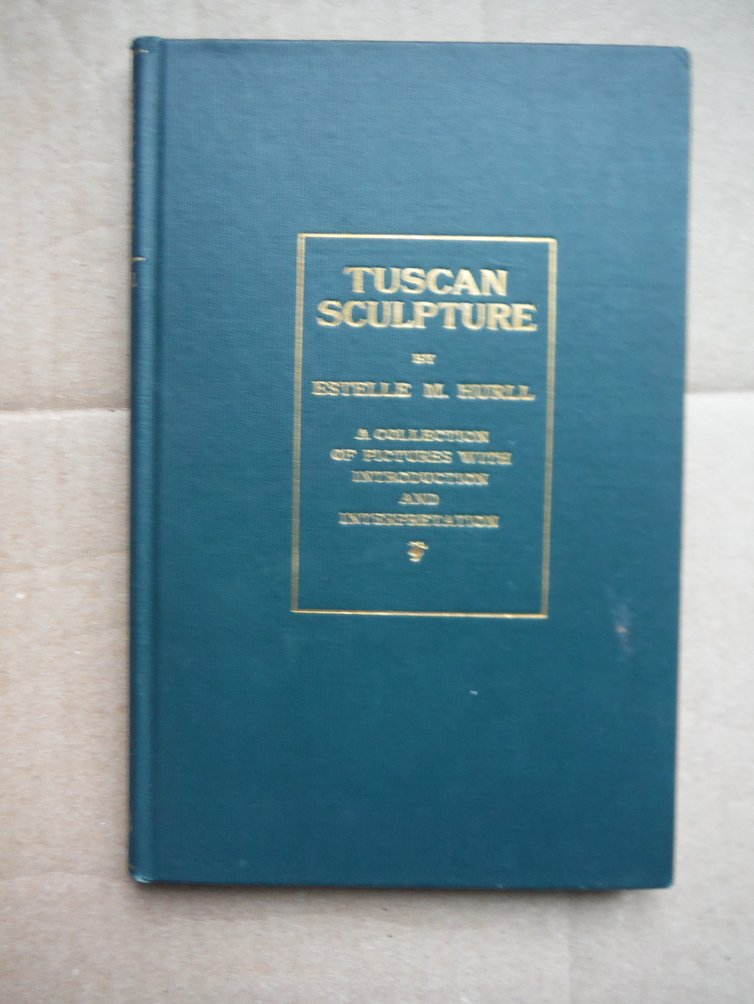 Tuscan Sculpture Of The Fifteenth Century: A Collection Of Pictures With Introdu