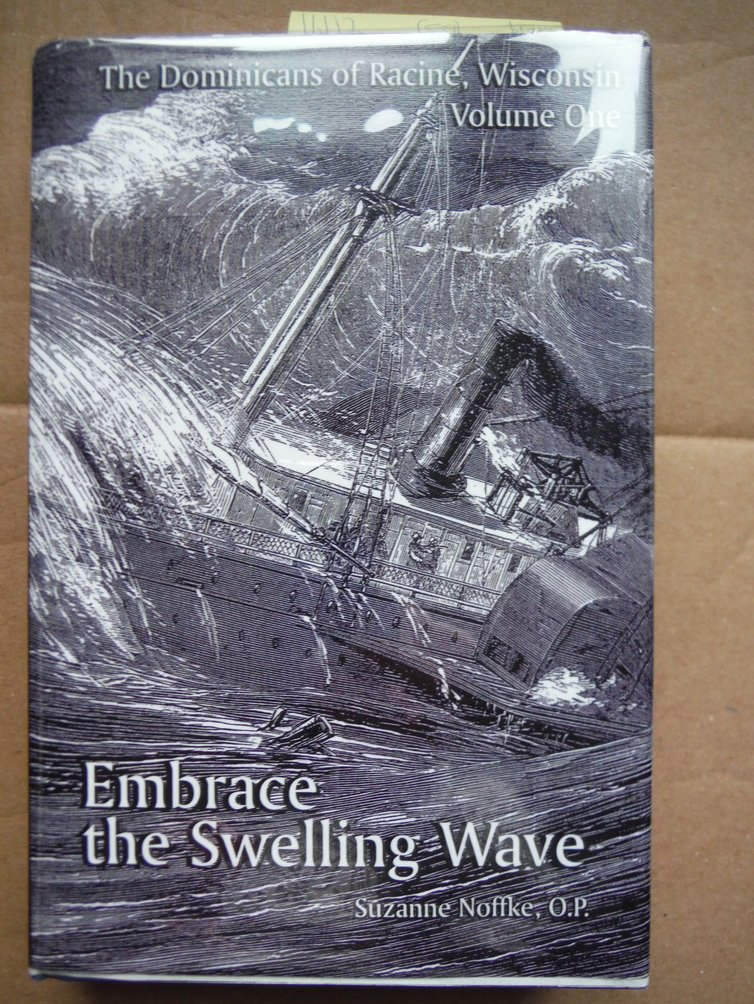 Image 0 of The Dominicans of Racine, Wisconsin: Volume One: Embrace the Swelling Wave