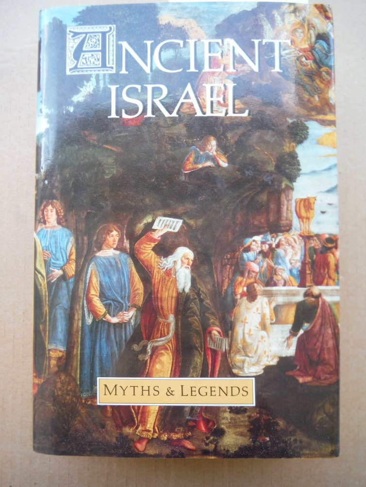 Ancient Israel  - Myths & Legends (3 Volumes in one)