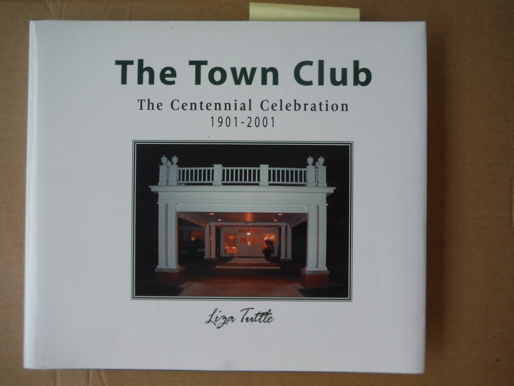 Image 0 of The Town Club: The Centennial Celebration, 1901-2001