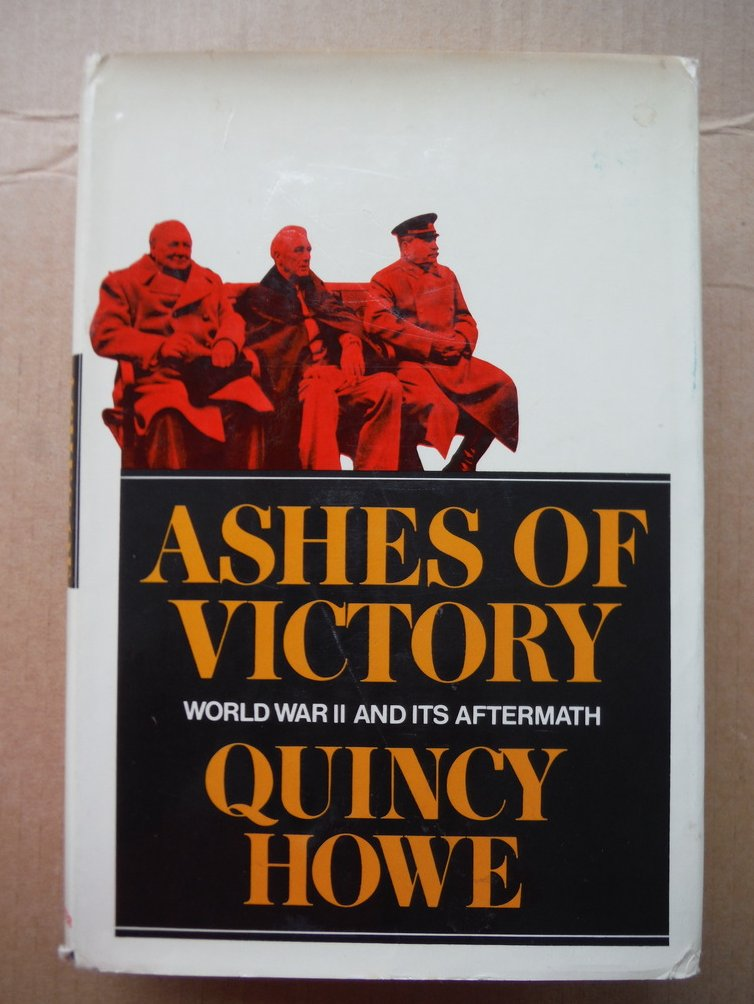 Ashes of Victory Wold War II and its Aftermath