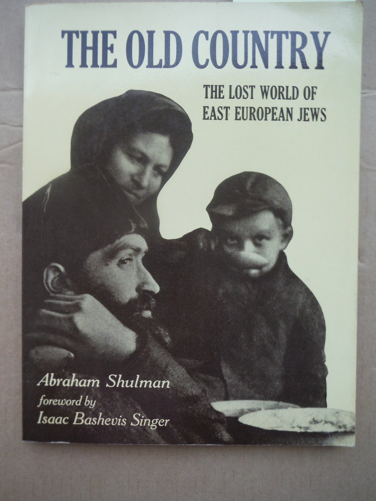 The Old Country: The Lost World of East European Jews