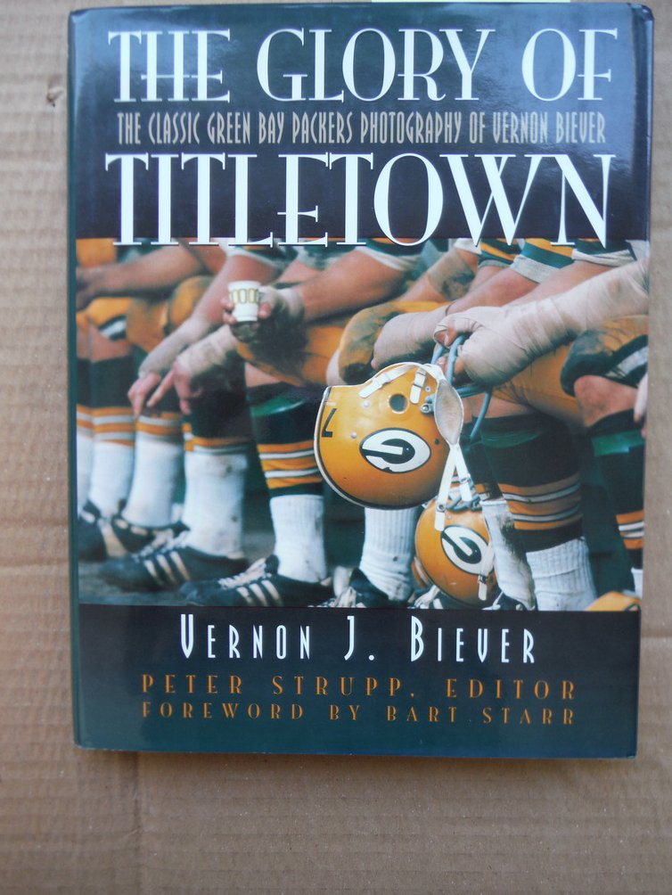 Image 0 of The Glory of Titletown: The Classic Green Bay Packers Photography of Vernon Biev