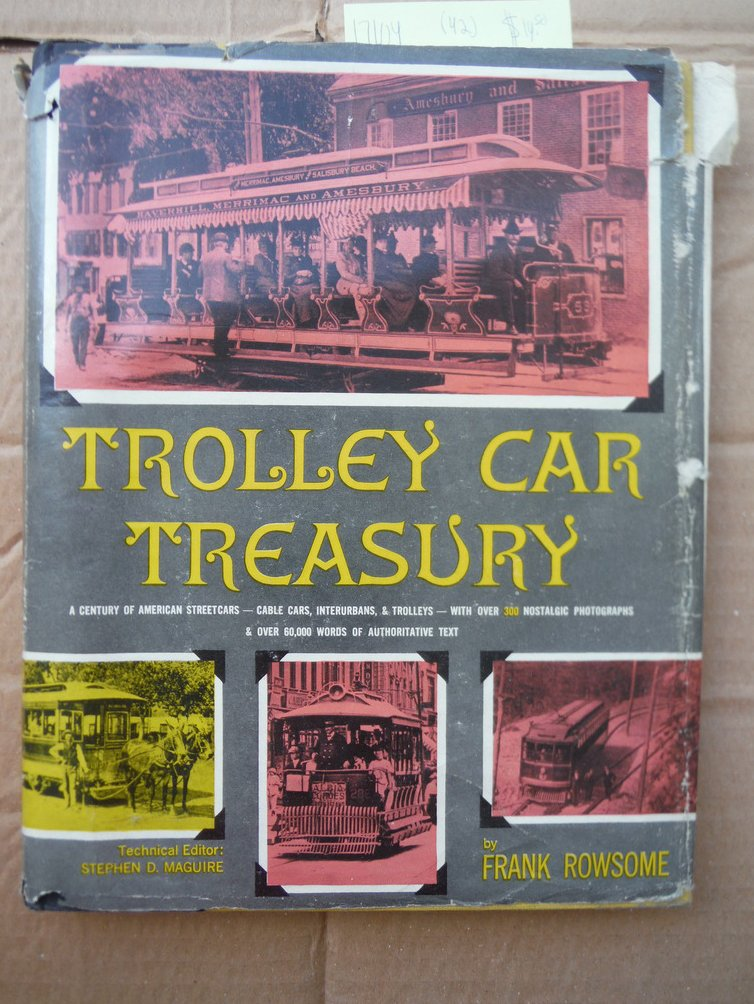 TROLLEY CAR TREASURY: A Century of American Streetcars-Cable Cars, Interurbans,
