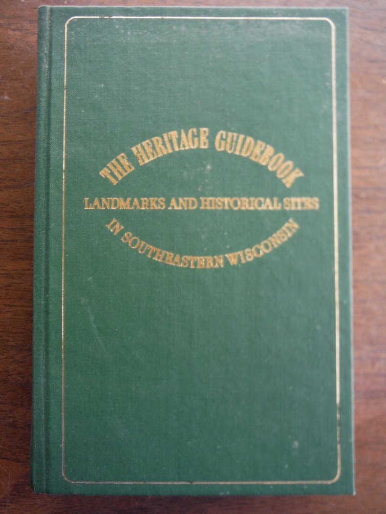 Image 0 of The heritage guidebook: Landmarks and historical sites in southeastern Wisconsin