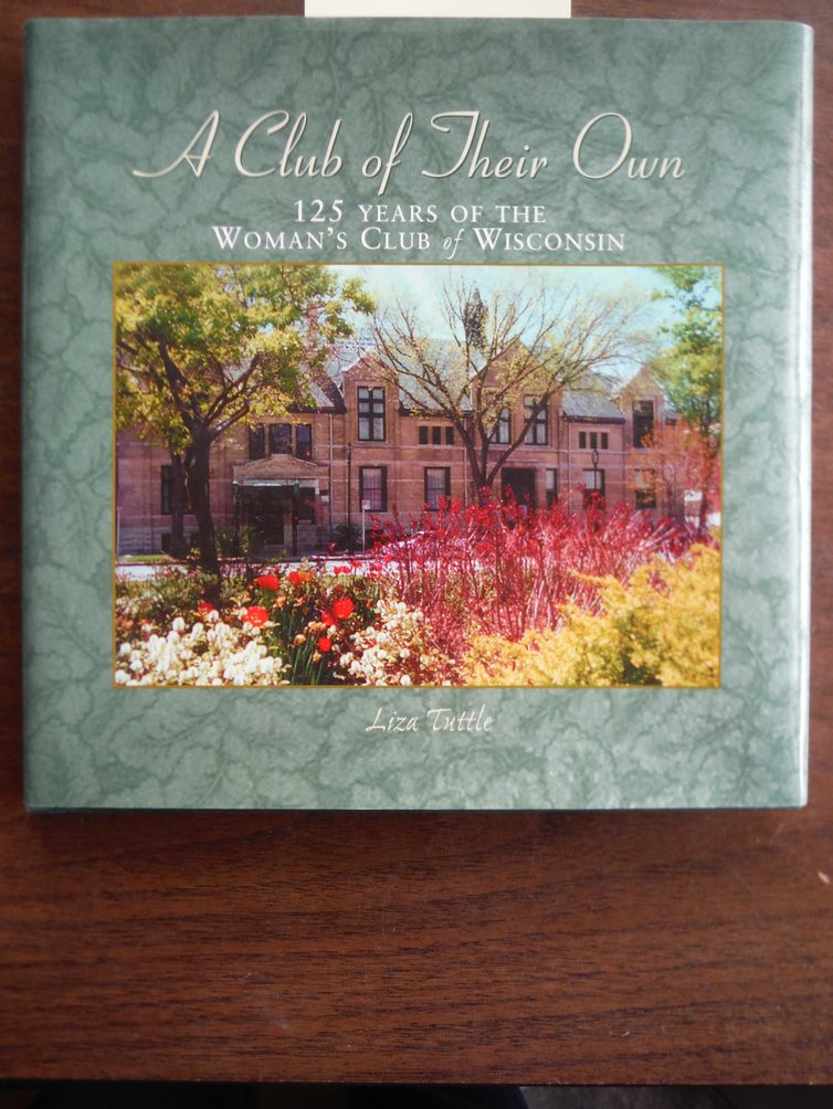 Image 0 of A club of their own: 125 years of the Woman's Club of Wisconsin