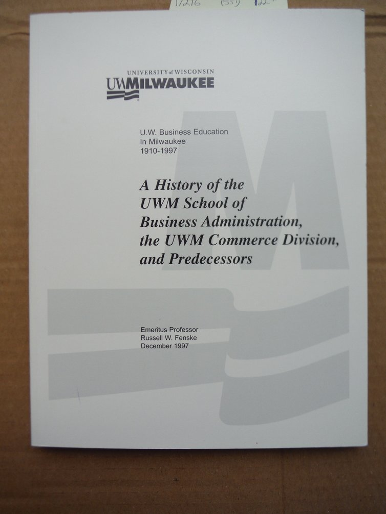 Image 0 of A History of the UWM School of Business Administration, the UWM Commerce Divisio