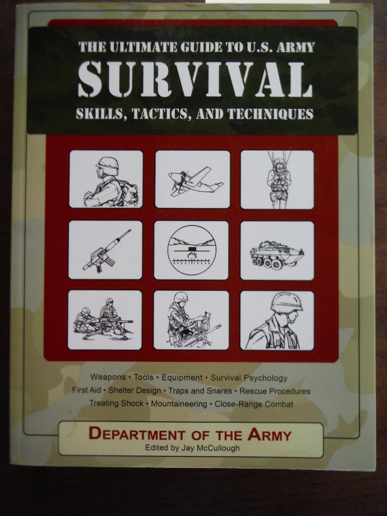 Image 0 of The Ultimate Guide to U. S. Army Survival Skills, Tactics, and Techniques