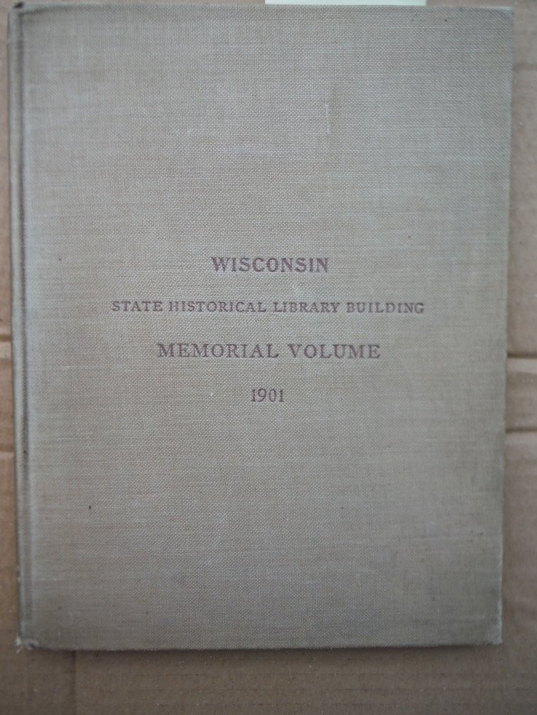 Image 0 of Wisconsin State Historical Library Building MEMORIAL VOLUME 1901