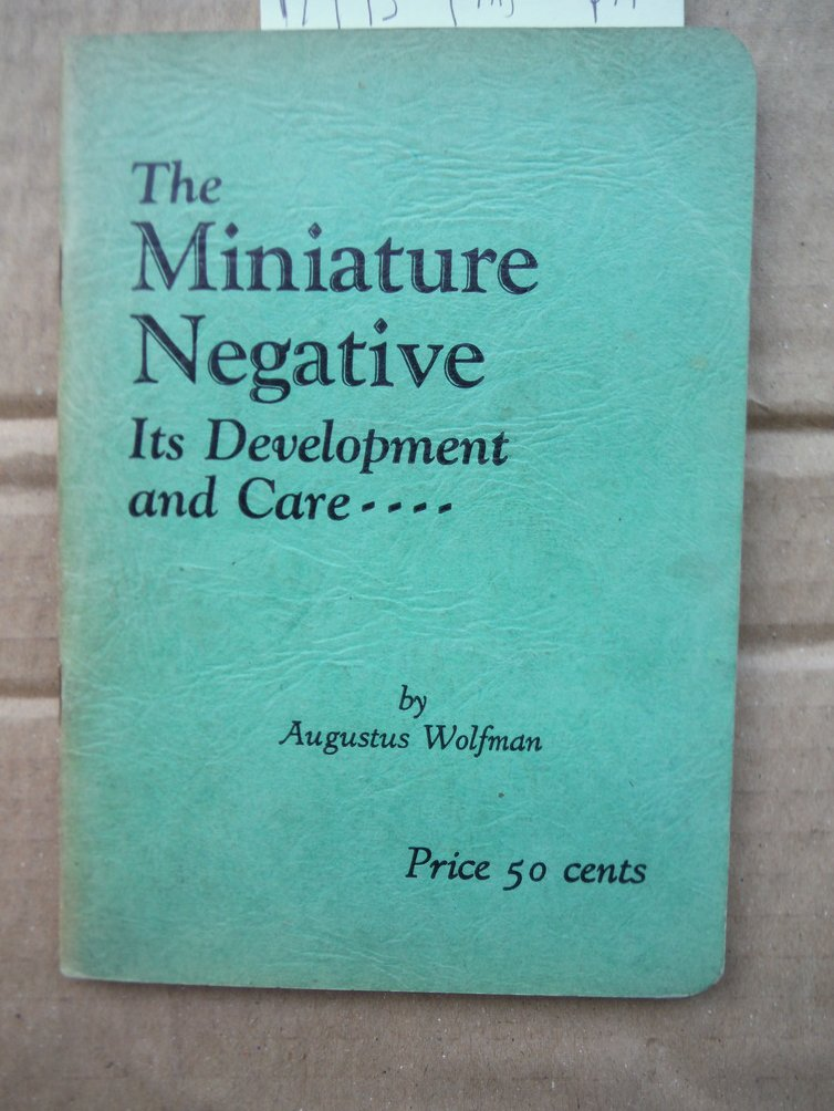 The Miniature Negative, It's Development and Care