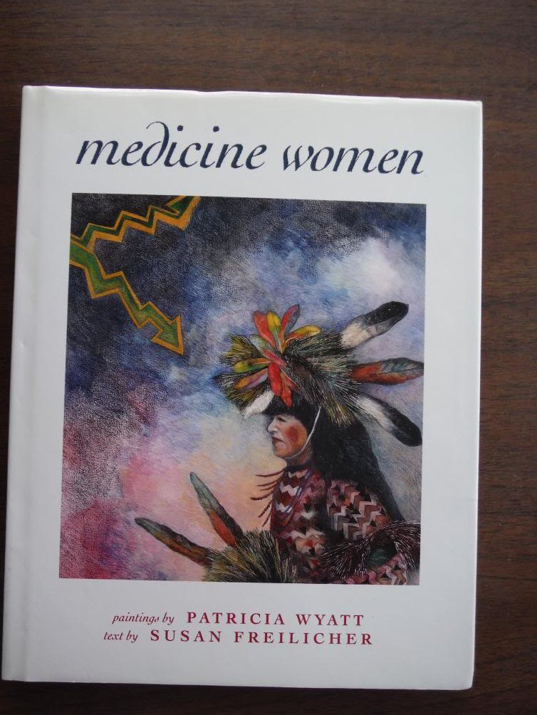 Medicine Women: Inscribed by Artist