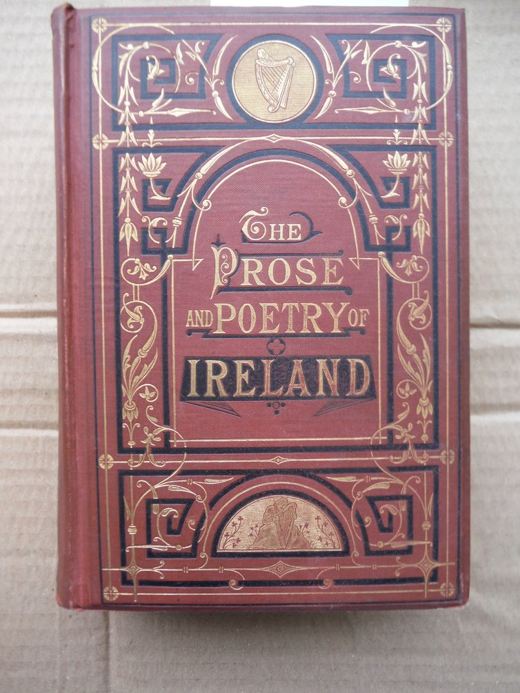 Image 0 of The Prose and Poetry of Ireland A Choice Collection of Literary Gems from the Ma