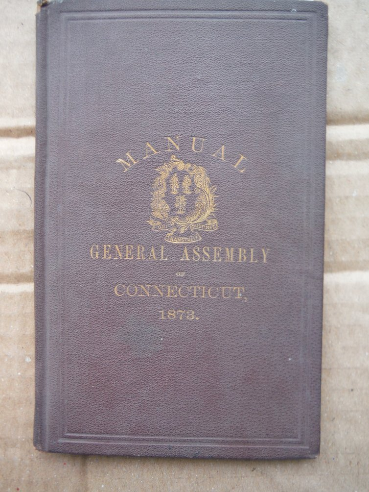 Manual of the General Assembly of Connecticut 1873