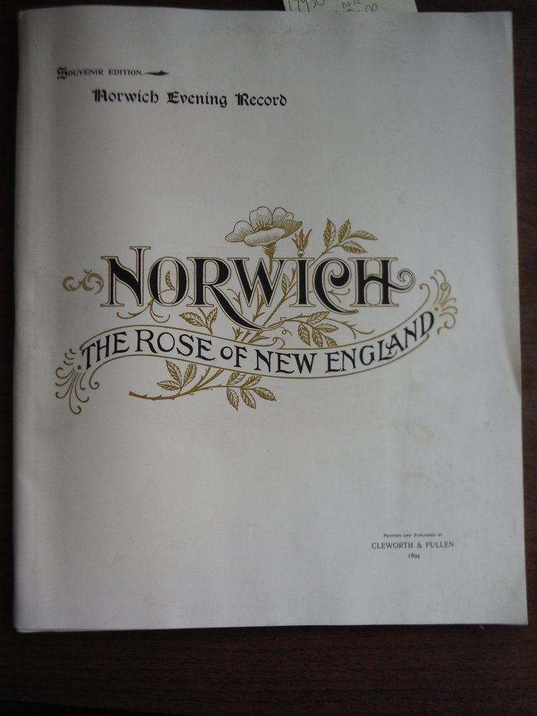 Image 0 of Norwich. The Rose of New England. Souvenir Edition, Norwich Evening Record