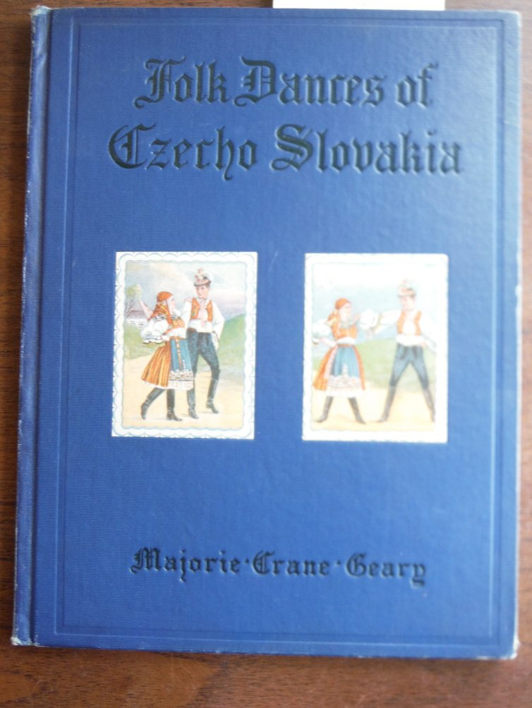 Folk Dances of Czecho Slovakia. Compiled by M. C. Geary,etc. [P. F.]