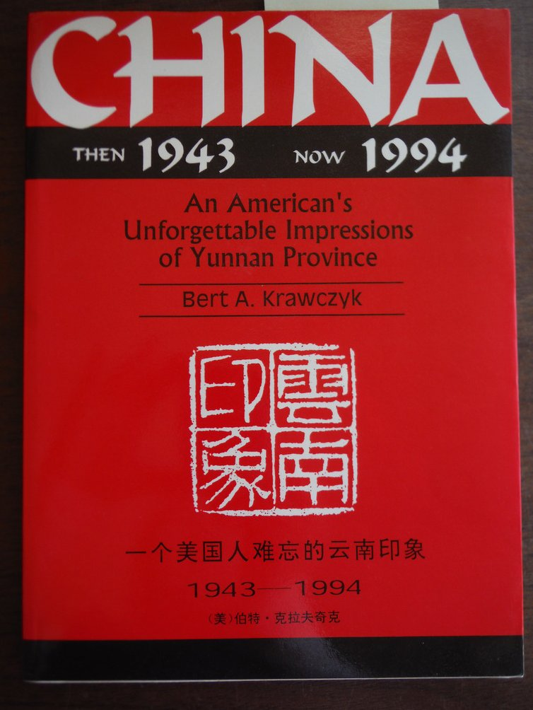 Inscribed; China, Then 1943, Now 1994: An American's Unforgettable Impressions o