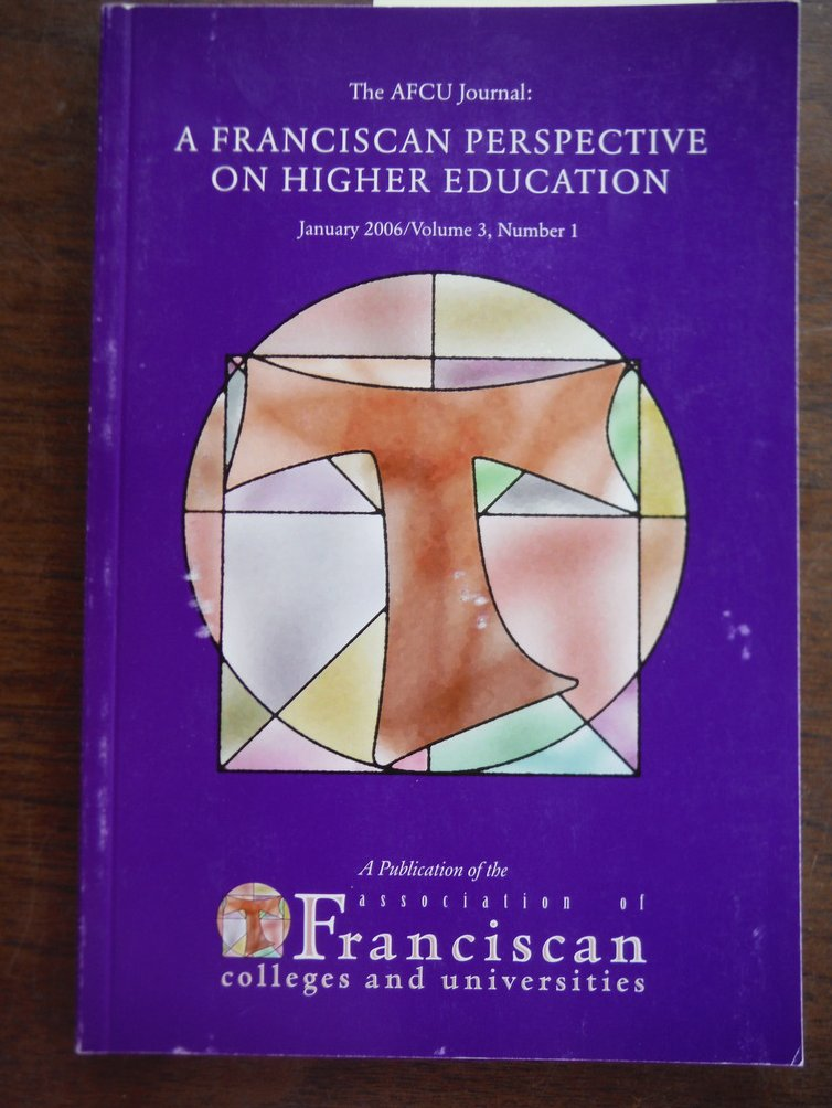 The AFCU Journal: A Franciscan Perspective on Higher Education [January 2006; Vo