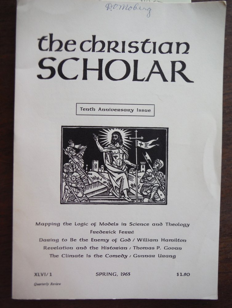 THE CHRISTIAN SCHOLAR - VOLUME XLVI, NUMBER 1, SPRING 1963