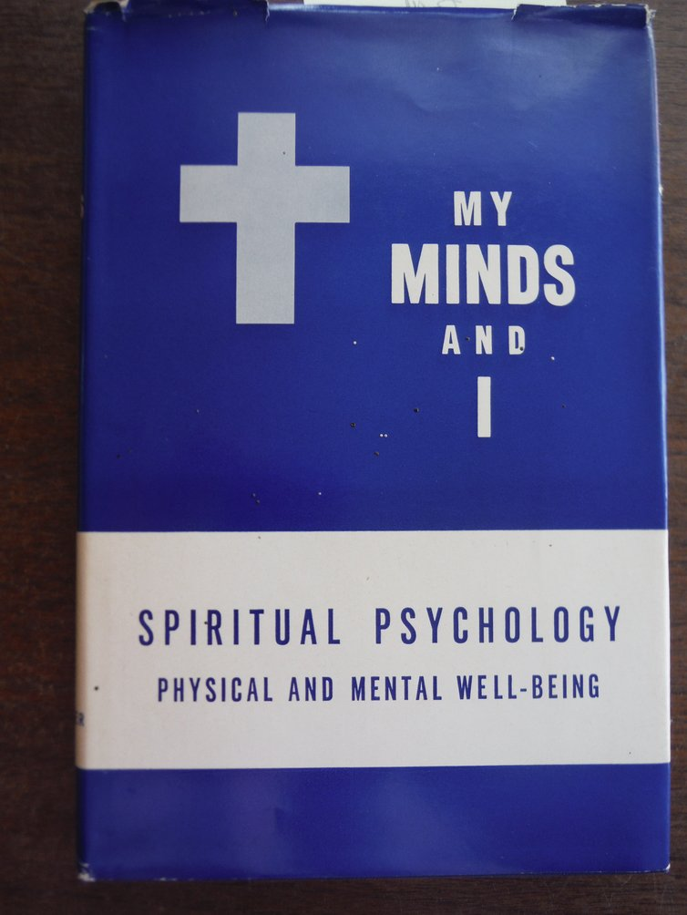 My Minds and I Spiritual Psychology Physical and Mental Well Being