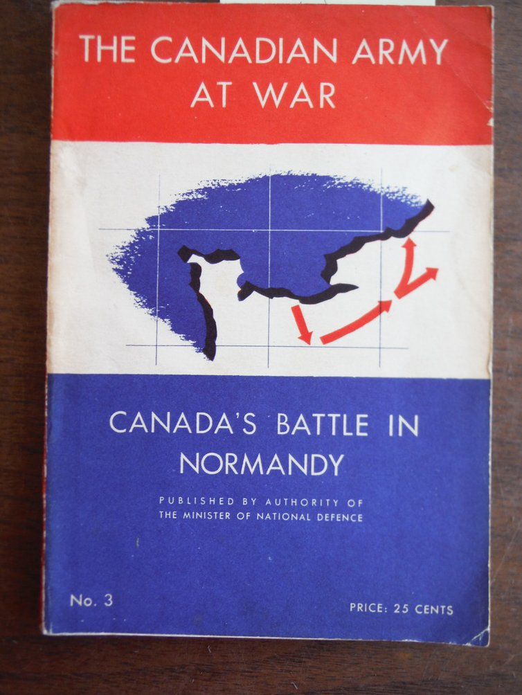 Canada's Battle in Normandy: The Canadian Army's Share in the Operations, 6 June