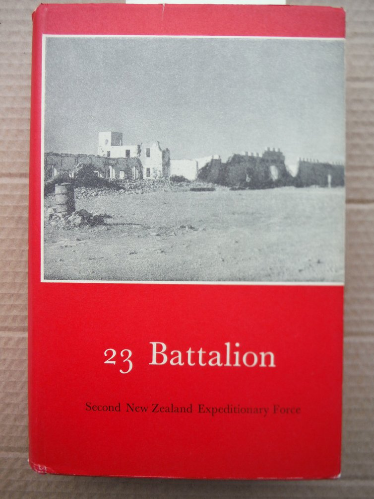 23 Battalion [Series Title: Official History of New Zealand in the Second World