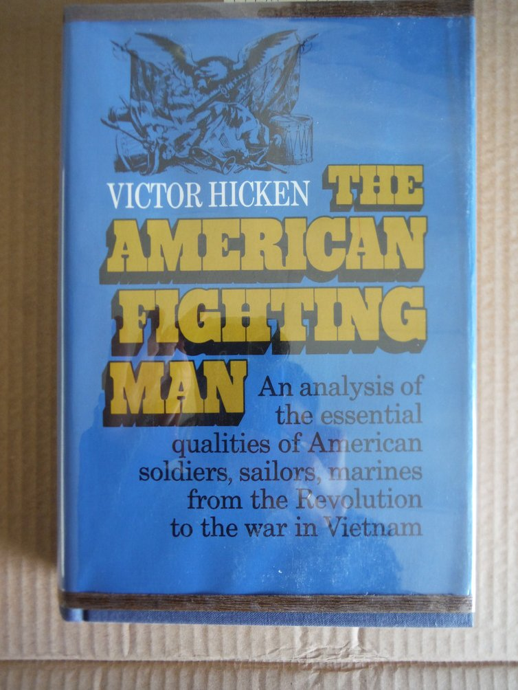 Image 0 of THE AMERICAN FIGHTING MAN AN ANALYSIS OF THE ESSENTIAL QUALITIES OF AMERICAN SOL