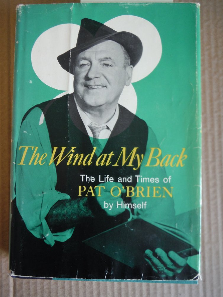 Image 0 of The Wind at My Back: The Life and Times of Pat O'Brien