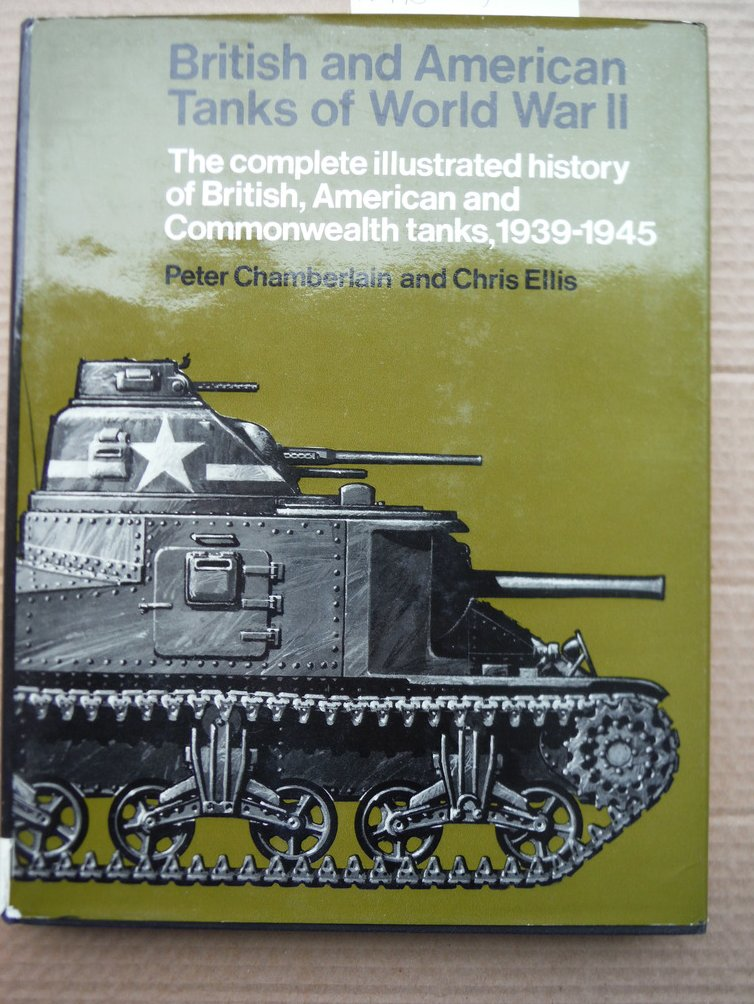British and American Tanks of World War II The Complete Illustrated history of B
