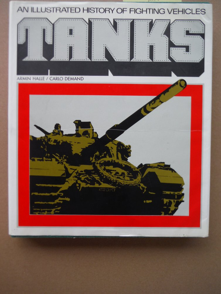 Tanks;: An illustrated history of fighting vehicles