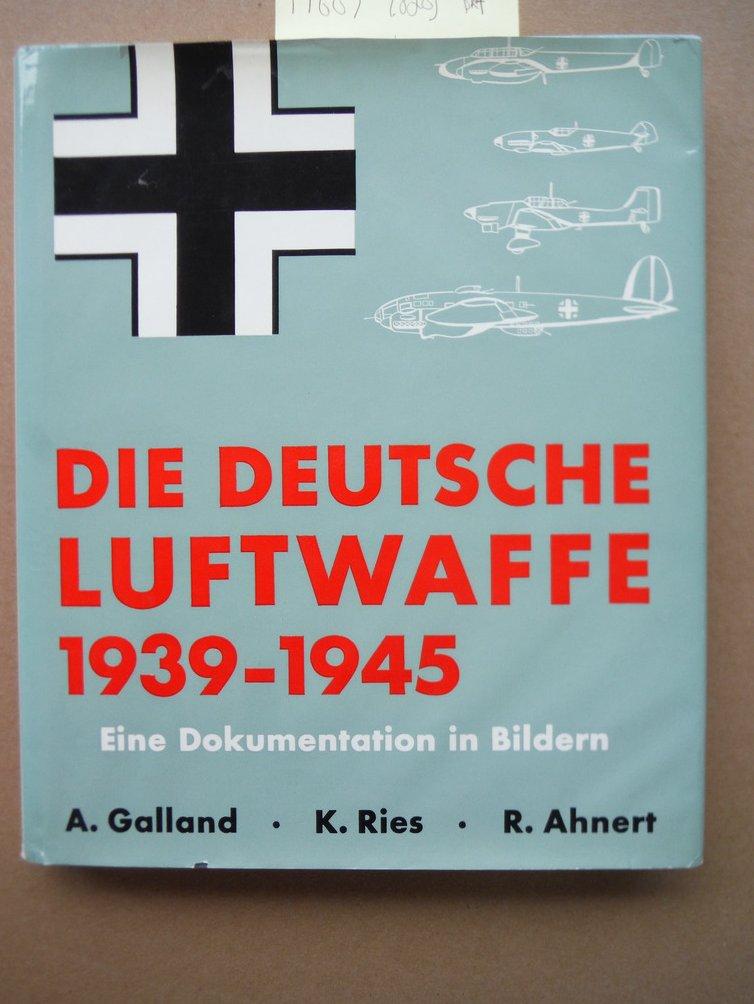 Die Deutsche Luftwaffe 1939-1945. Eine Dokumentation in Bildern. (deutsch-englis