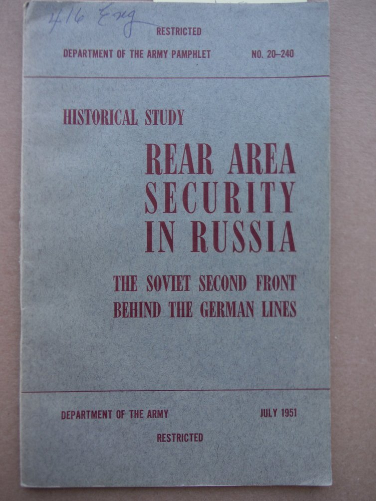 Rear Area Security in Russia the Soviet Second Front Behind the German Lines
